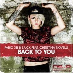 Fabio XB & Liuck feat. Christina Novelli – Back to you