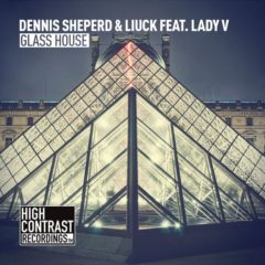 Dennis Sheperd & Liuck feat. Lady V – Glass House